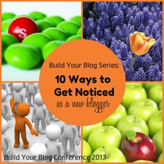 Build Your Blog Series: 10 Ways to Get Noticed as a New Blogger from sixsistersstuff.com.  10 Things you can do to get noticed in a crowded field! #blogtips #BYBConference