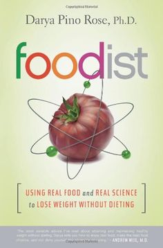 Foodist: Using Real Food and Real Science to Lose Weight Without Dieting by Darya Pino Rose http://www.amazon.co.uk/dp/0062201255/ref=cm_sw_r_pi_dp_6pACub10VF7C5