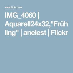"IMG_4060   Aquarell24x32,""Frühling""   anelest   Flickr"