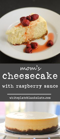 Mom's creamy cheesecake with 2-ingredient raspberry sauce