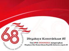 Dirgahayu Kemerdekaan RI ke-68 (by Love Indonesia)
