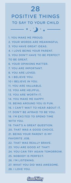 Everyone needs a little encouragement sometimes. Check out this list of 28 positive things that you can say to your child. These may not seem like big things, but your kid will love knowing how much you appreciate all the little things that she does.