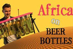 The Bottle Boys Play Toto's 'Africa' With Beer Bottles
