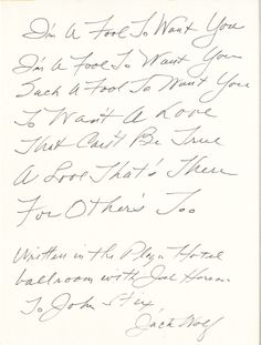 "Jack Wolf handwritten signed lyric for Frank Sinatra's ""I'm a Fool to Want You"".   Rock 'n' Roll Auction, Lot 226 / December 18, 2013  https://www.profilesinhistory.com/auctions/rock-roll-auction-59-2/"