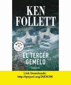 El Tercer Gemelo/ The Third Twin (Best Seller) (Spanish Edition) (9788497595377) Ken Follett, Random House Mondadori , ISBN-10: 8497595378 , ISBN-13: 978-8497595377 , , tutorials , pdf , ebook , torrent , downloads , rapidshare , filesonic , hotfile , megaupload , fileserve
