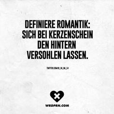 Definiere Romantik: Sich bei Kerzenschein den Hintern versohlen lassen.