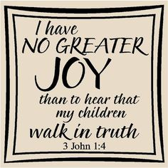 I have NO GREATER JOY than to hear that my children walk in. - Scripture Vinyl Wall Art, Bible Verses, Words and Lettering Favorite Bible Verses, Bible Verses Quotes, Bible Scriptures, Prayer Verses, Scripture Quotes, Faith Quotes, Favorite Quotes, Great Quotes, Inspirational Quotes