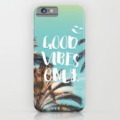 """""""Good Vibes Only."""" - Quote - Tropical Paradise Palm Trees iPhone Case by staypositivedesign Tropical Paradise, Good Vibes Only, Palm Trees, Ipod, Iphone Cases, Cool Stuff, Ipods, I Phone Cases, Iphone Case"""