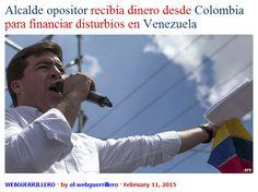 Alcalde opositor recibía dinero desde Colombia para financiar disturbios en Venezuela