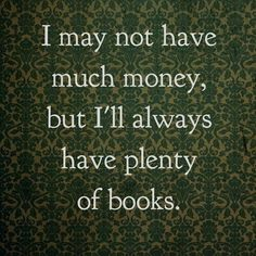 Yes!  Thank goodness for used book shops, thrift stores, and library sales!