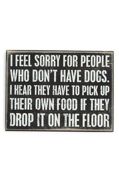 Primitives by Kathy 'I Feel Sorry for People Who Don't Have Dogs' Box Sign | Nordstrom