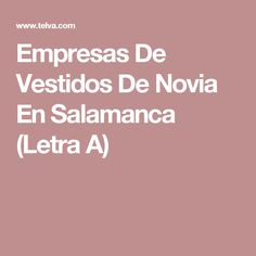 Empresas De Vestidos De Novia En Salamanca (Letra A)