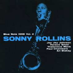 Sonny Rollins Volume 2 on LP Remastered and Reissued As Part of the Blue Note Anniversary Vinyl Reissue Campaign In jazz history, Sonny Rollins ranks among tenor-saxophone giants like Coleman Haw Cool Jazz, Sonny Rollins, Jazz Artists, Jazz Musicians, Lp Cover, Vinyl Cover, Cover Art, Music Album Covers, Music Albums