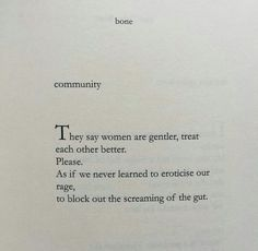 To block out the screaming of the gut. Bone. Yrsa Daley-Ward.