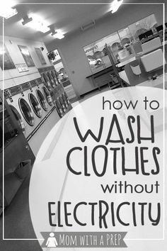 Mom with a PREP | Have you thought of how you will keep your clothes, and extended to your family, clean during a time of power loss in your community?