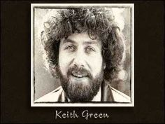 Keith Green - Easter song!  ONE of my most favorite songs ever!!