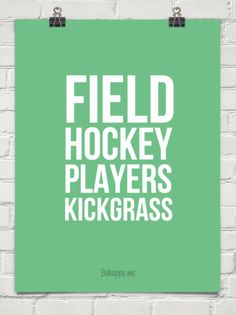 Field Hockey Players Kickgrass. Get this on a t-shirt, poster, canvas, print or greeting card.