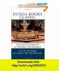 The Adventures of Alphonso and Marina (9781475216790) Jean-Pierre Claris de Florian, John Bull, Thomas Burling, Dunda , ISBN-10: 1475216793  , ISBN-13: 978-1475216790 ,  , tutorials , pdf , ebook , torrent , downloads , rapidshare , filesonic , hotfile , megaupload , fileserve