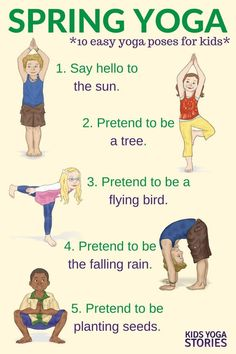 Yoga For Spring Printable Poster Yoga For Spring Celebrate Spring With These Ten Easy Yoga Poses For Kids Kids Yoga Stories Poses Yoga Enfants, Kids Yoga Poses, Easy Yoga Poses, Yoga For Kids, Exercise For Kids, Kids Workout, Workouts With Kids, Stretches For Kids, Toddler Exercise