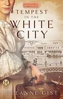 Tempest in the White City by Deeanne Gist - FictionDB