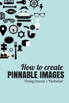 How to create pinnable images using Tailwind + Canva