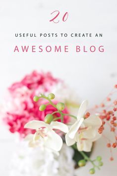 20 Useful Posts to Create An Awesome Blog + Free unlimited resources to spruce up your blog, content, design and photography!