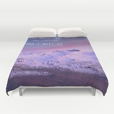 The mountains are calling, and i must go. John Muir. Duvet Cover by Guido Montañés - $99.00