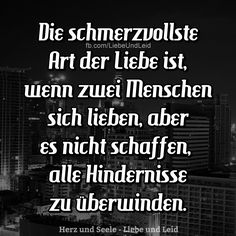 Die schmerzvollste Art der Liebe… - K. Love Is When, Oh Love, Love You, Brene Brown Quotes, German Quotes, Thats The Way, Some Quotes, True Words, True Stories