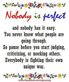 Nobody is perfect - and I mean nobody!