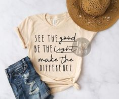 be the light see the good make the difference,christian tshirt,inspirational tshirt,be the light shi Be Light, Bachelorette Shirts, Christian Shirts, Christian Apparel, Drinking Shirts, Vinyl Shirts, Teacher Shirts, Cute Shirts, Funny Shirts