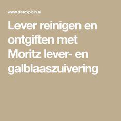 Lever reinigen en ontgiften met Moritz lever- en galblaaszuivering