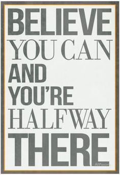 Believe You Can and You're Halfway There Poster Kunstdrucke bei AllPosters.de