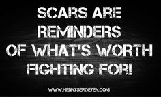 #Scars are  #REMINDERS  of what's #WORTH  #fighting for! Fitness Motivation Quotes, Body Weight, Fitness Models, Motivational Quotes, Feelings, Inspiration, Biblical Inspiration, Motivating Quotes, Motivational Fitness Quotes
