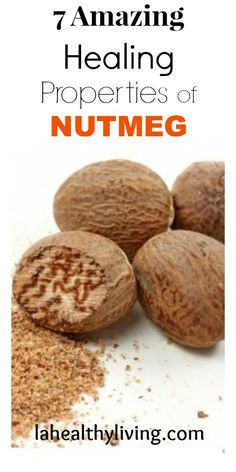 7 Amazing Healing Properties of Nutmeg