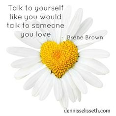 love the daisy. Good advice. Oh, and buy yourself flowers just because ;)