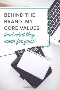 Behind the Brand: My Core Values