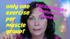 Face Exercise - Choose Only ONE Exercise Per Muscle Group for your FACE ...