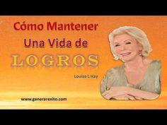 Louise L Hay_COMO MANTENER UNA VIDA DE LOGROS - Desarrollo Humano