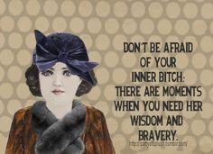 Wisdom - bravery - brave - inner Bitch - quote