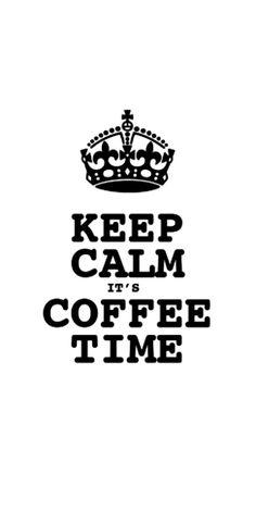 Keep Calm it's coffee time Coffee art