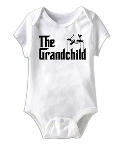 Take a look at this White 'The Grandchild' Bodysuit - Infant on zulily today!