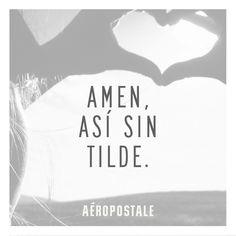 Amen <3 // Quotes Aéropostale // #AeropostaleMx