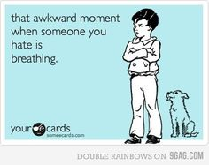 so awkward!  lol