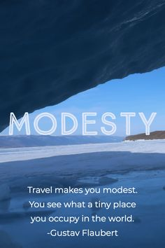 Travel makes you modest. You see what a tiny place you occupy in the world. Come travel with us! Quotes To Live By, Life Quotes, Lake Baikal, Travel Quotes, Quote Of The Day, Wanderlust, Make It Yourself, World, Places