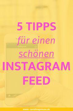 5 Tipps für einen schönen Instagram Feed- so gewinnst du mit einem tollen Feed neue Follower auf Instagram!