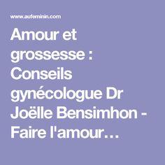 Amour et grossesse : Conseils gynécologue Dr Joëlle Bensimhon - Faire l'amour…