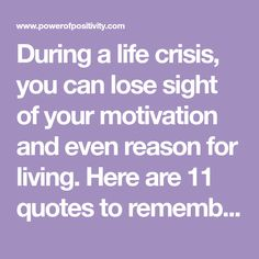 During a life crisis, you can lose sight of your motivation and even reason for living. Here are 11 quotes to remember when you're having a life crisis. Strong Black Woman Quotes, Black Women Quotes, Life Crisis, Is 11, Motivation, Inspiration