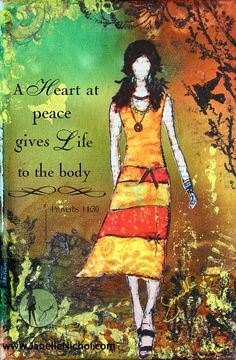 A heart at peace gives life to the body. -Proverbs 14:30. Inspirational artwork by Janelle Nichol