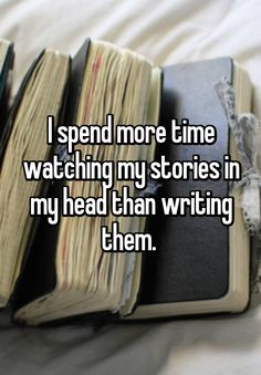 I spend more time watching my stories in my head than writing them. I spend more time watching my stories in my head than writing them. Writing Humor, Book Writing Tips, Writing Prompts, Quotes About Writing, Funny Writing Quotes, Start Writing, Writing Help, Essay Writing, Writer Quotes