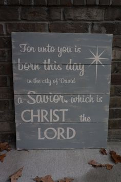 A savior is born. https://www.etsy.com/listing/114726252/large-rustic-christmas-sign-decoration